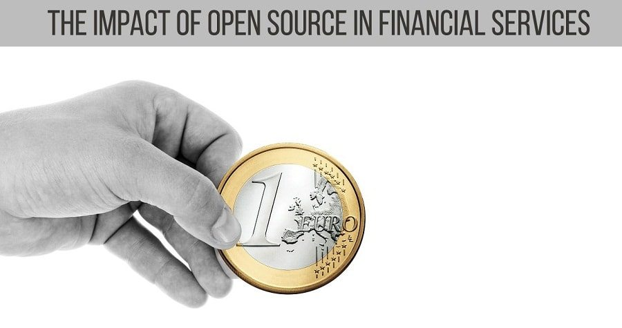 The Impact of Open Source in Financial Services