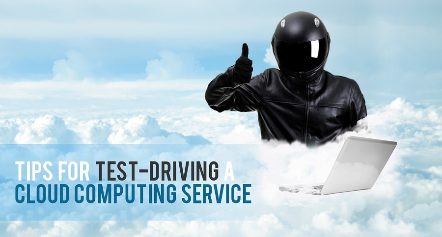 Tips for test driving a could computing service
