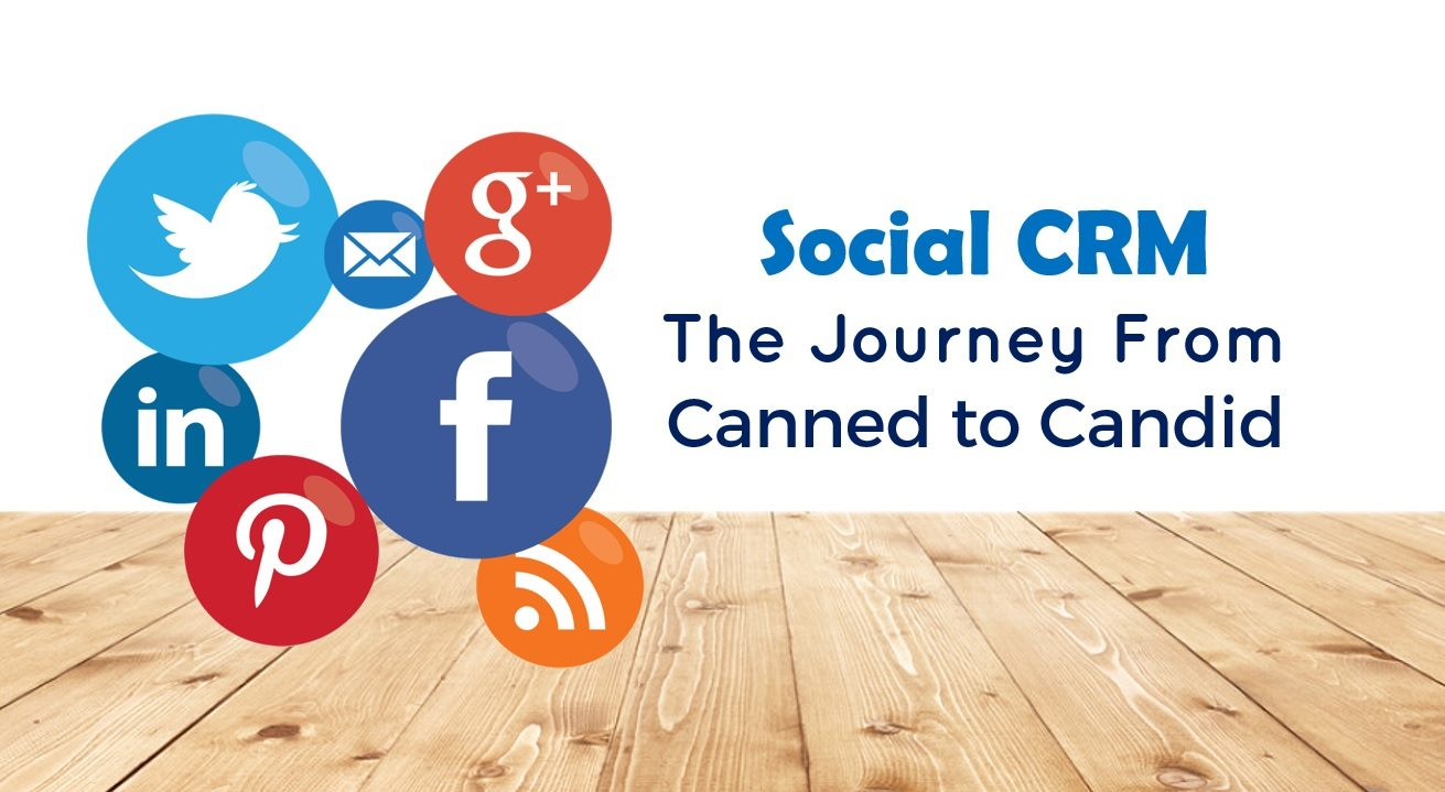 Social CRM – The Journey From Canned to Candid