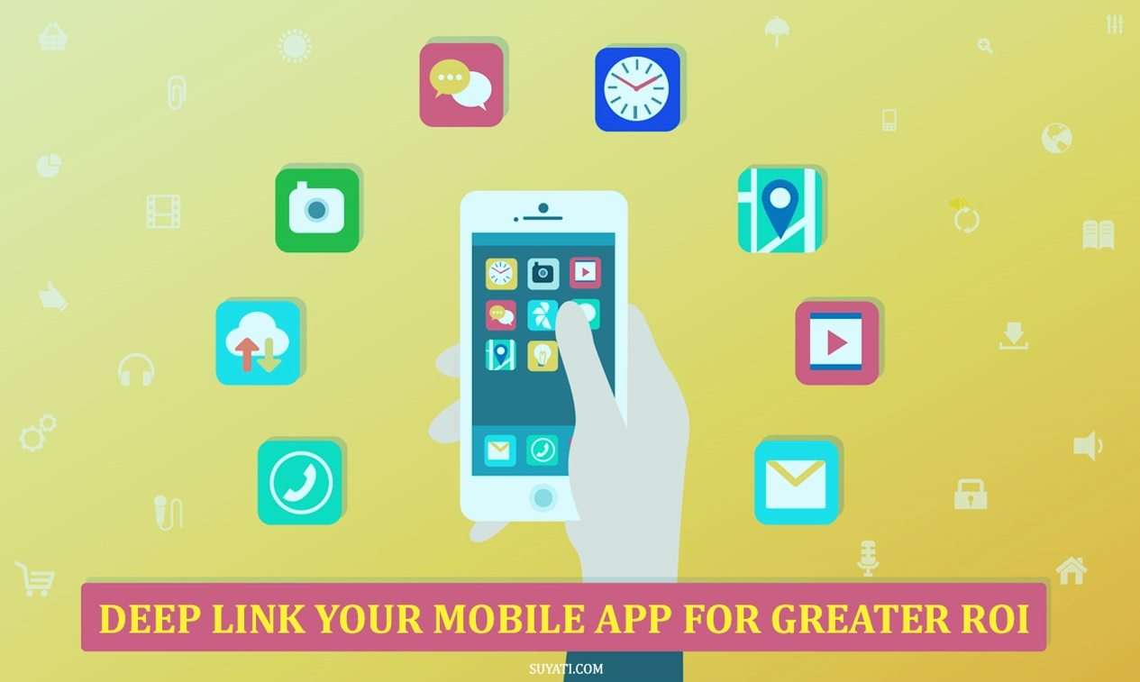 Deep Link Your Mobile App for greater ROI