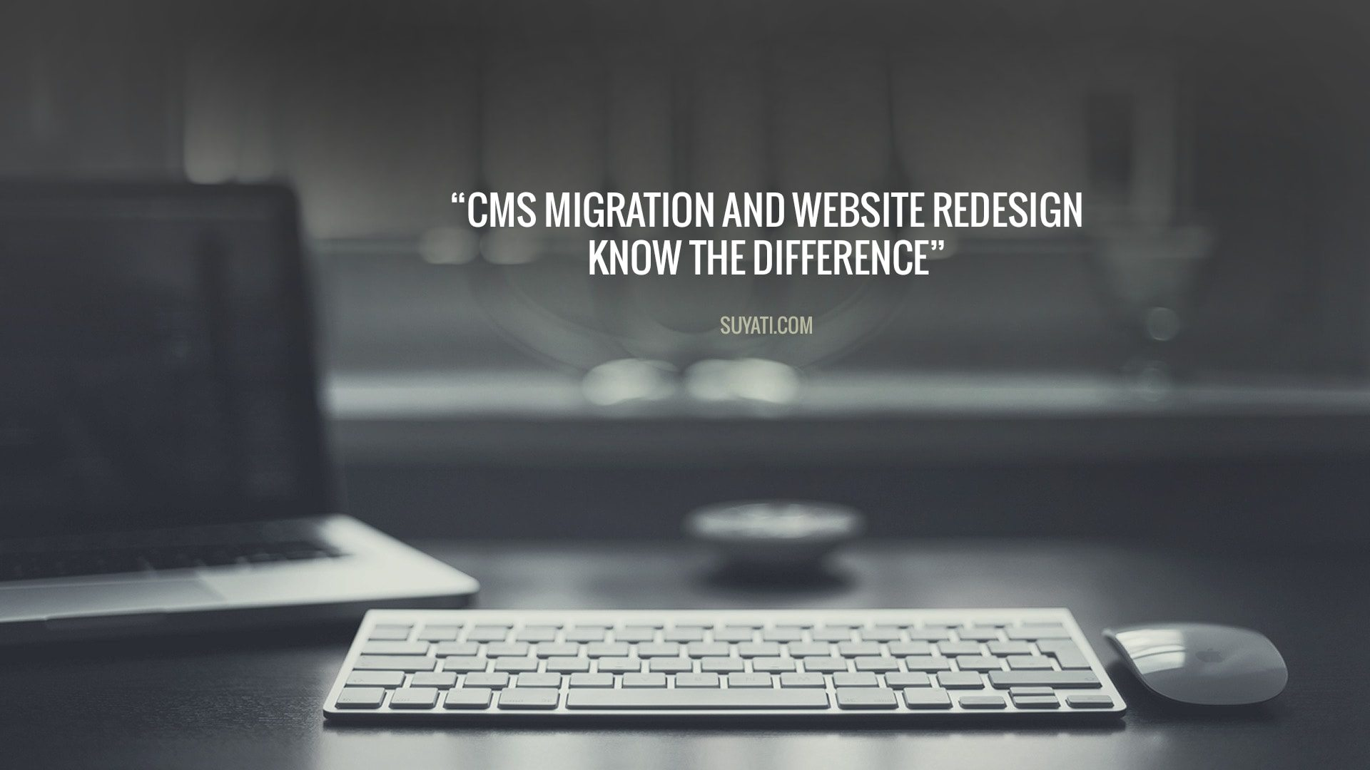 CMS Migration and Website Redesign Know the Difference