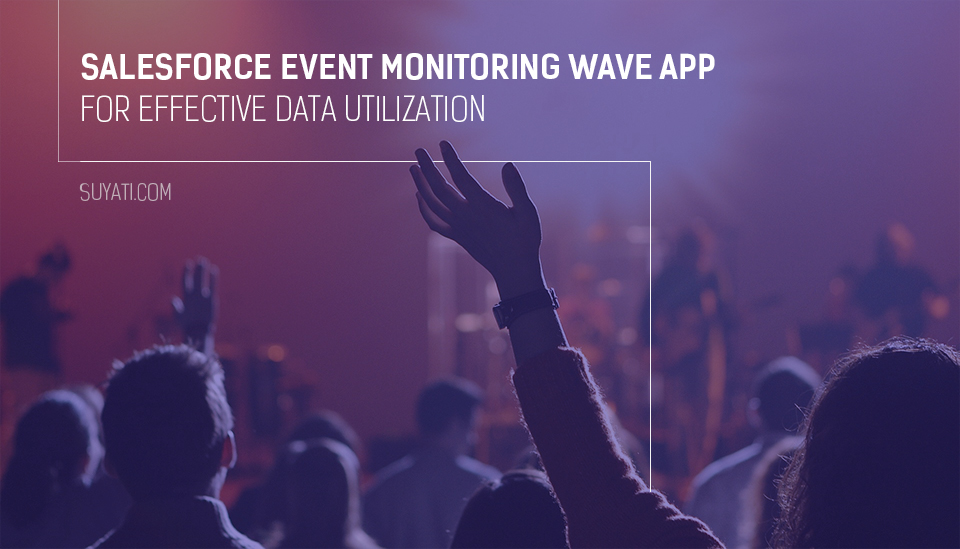 salesforce-event-monitoring-wave-app-for-effective-data-utilization
