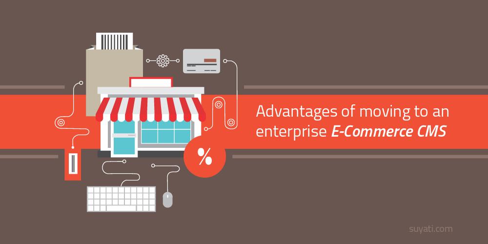 advantages-of-moving-to-an-enterprise-e-commerce-cms