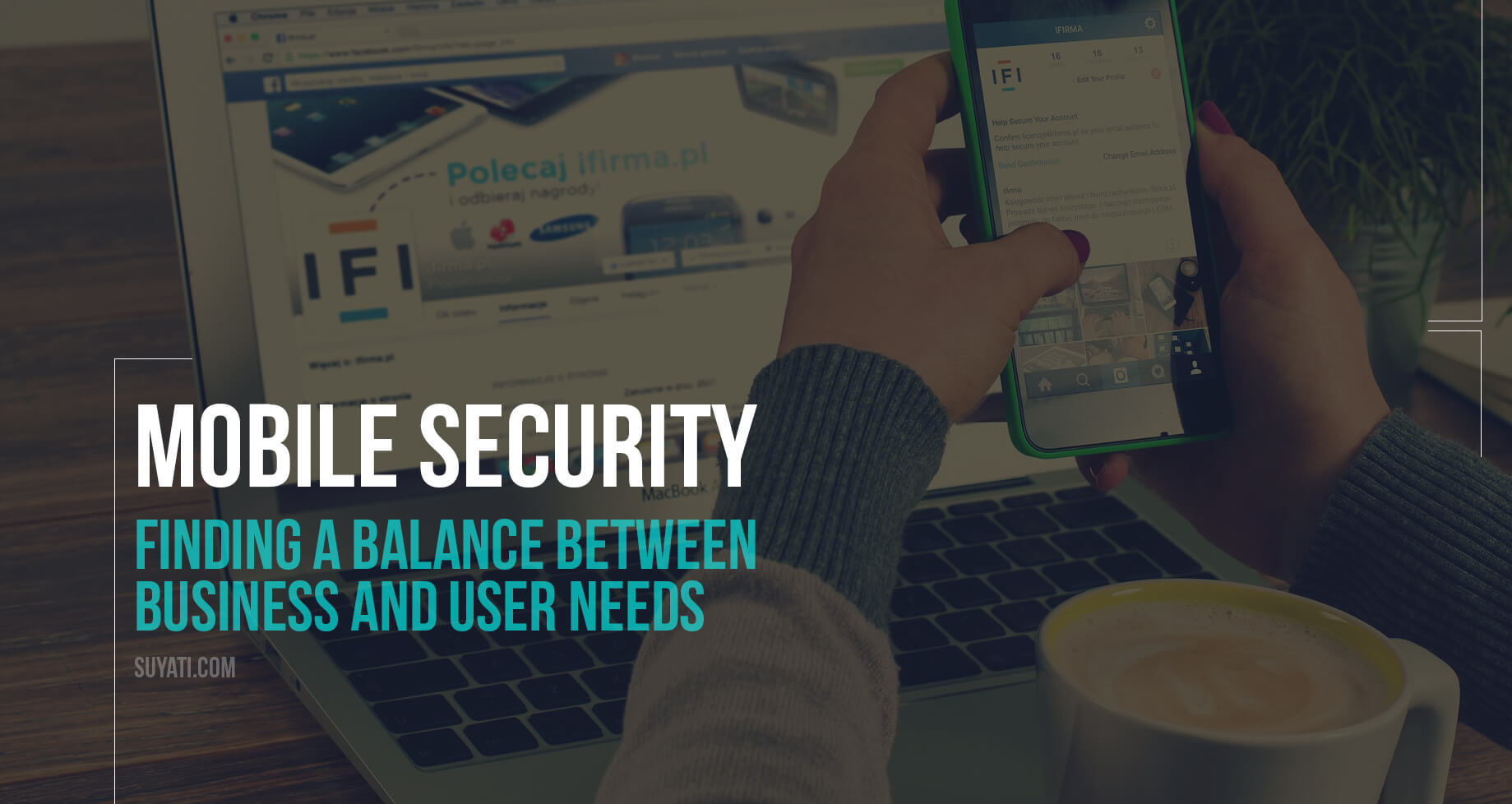 mobile-security-finding-a-balance-between-business-and-user-needs-1