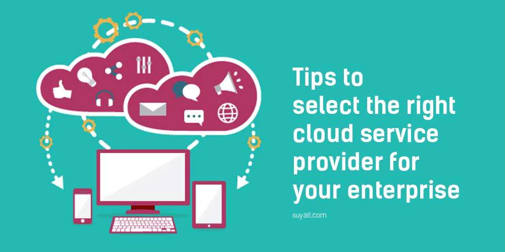 https://suyati.com/blog/tips-to-select-the-right-cloud-service-provider/