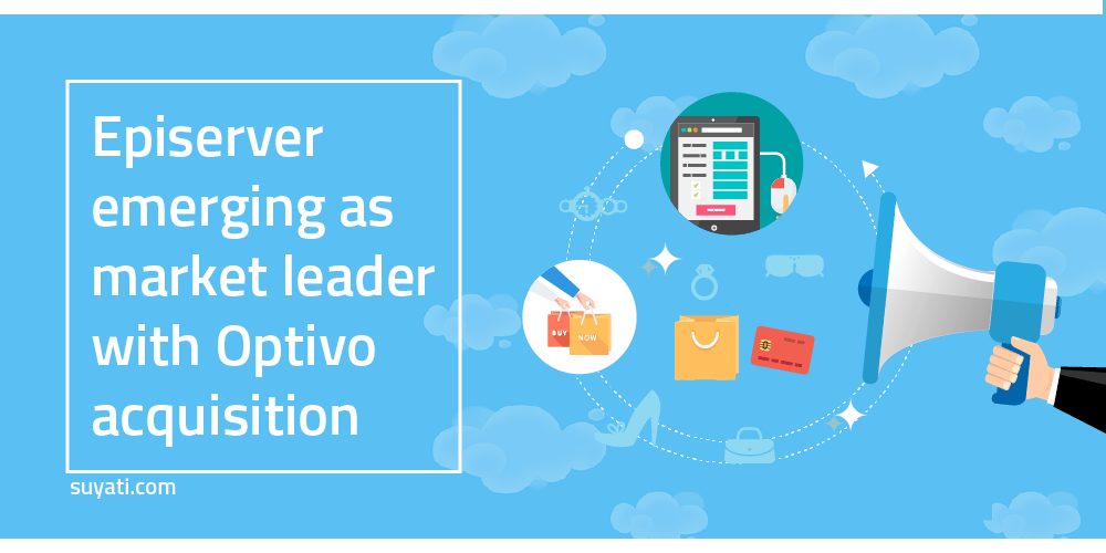 episerver-emerging-as-market-leader-with-optivo-acquisition