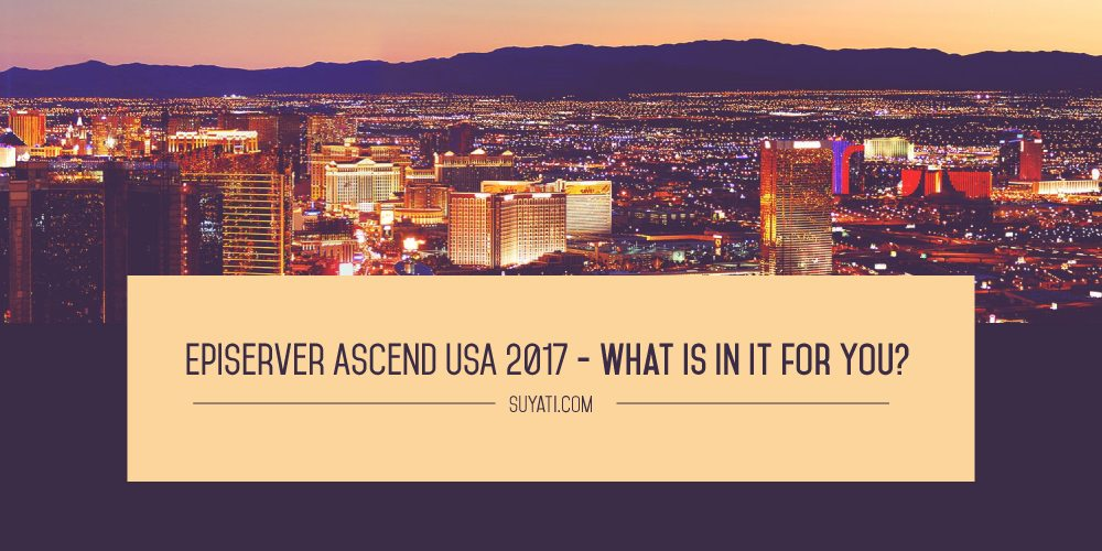 Episerver Ascend USA 2017 - What is in it for you?