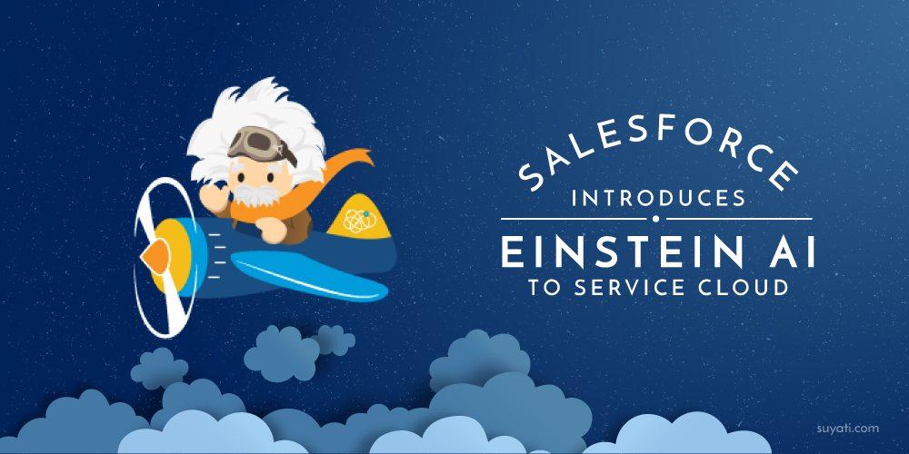 Salesforce introduces Einstein AI to Service Cloud