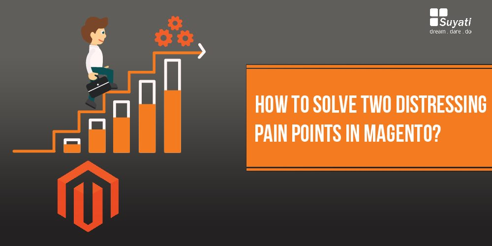 how to solve pain points in magento