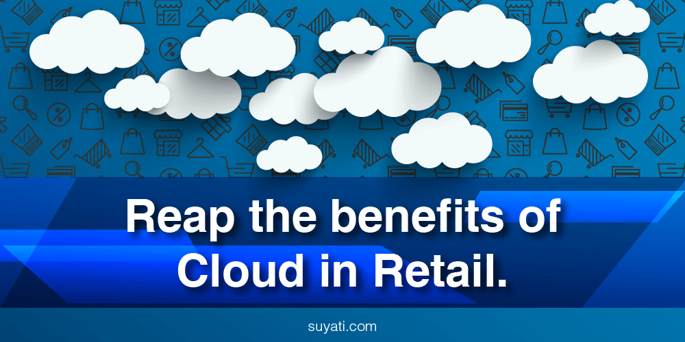 reap the benefits of cloud in retail