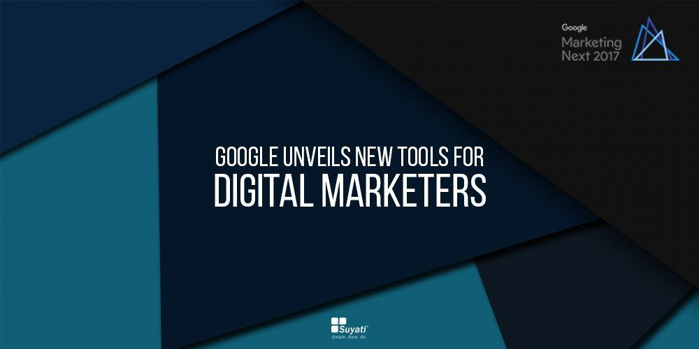 Google unveils new tools for Digital Marketers