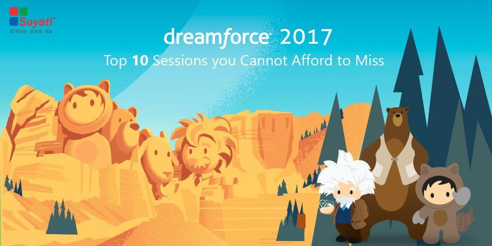 DreamForce 2017: Top 10 Sessions You Cannot Afford to Miss