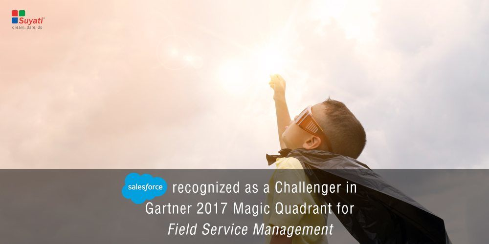 Salesforce recognized as a Challenger in Gartner 2017 Magic Quadrant for Field Service Management