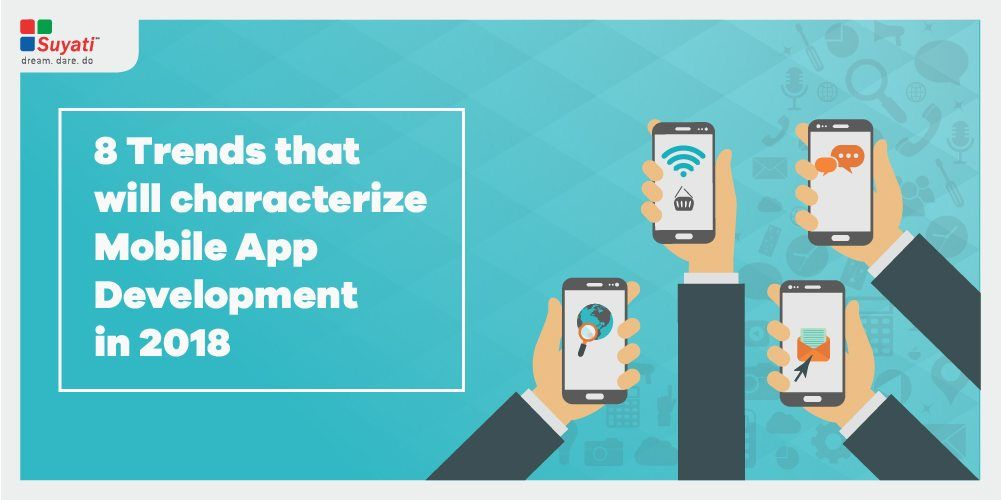Top Mobile App Development Trends of 2018