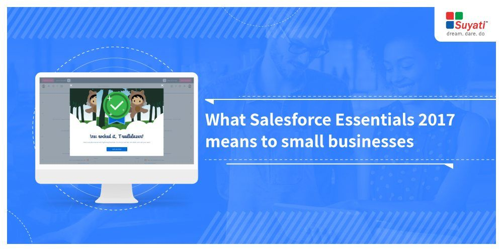 Salesforce Essentials: A Brief Overview of the Latest CRM Offering
