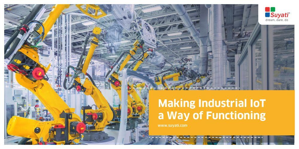 Industrial IoT Poised to Take the Industry to the Next Level