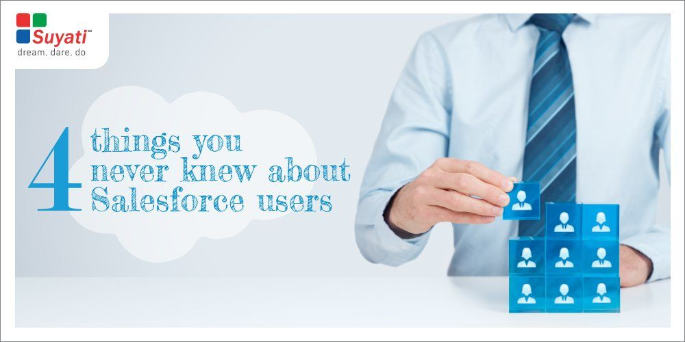 Four Hidden Facts You Never Knew About Salesforce Users