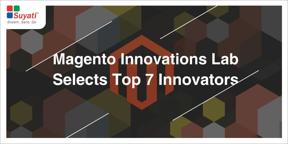 Magento Innovations Lab Selects Top Seven Innovators