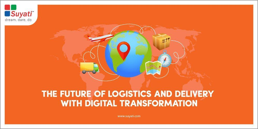 How Will Digital Transformation Impact Fulfillment In Logistics And Delivery?
