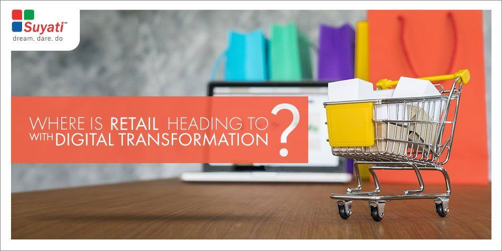 How Digital Transformation Will Create the Future of Retail