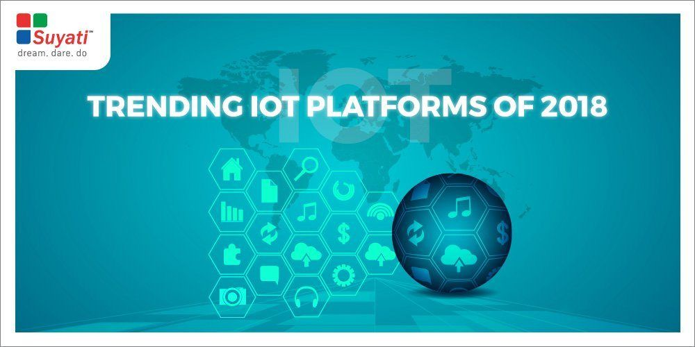 Top 4 IoT platforms to watch out for in 2018