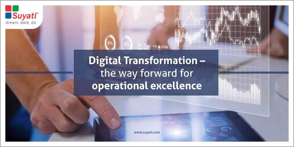 Digital Transformation – the way forward for operational excellence