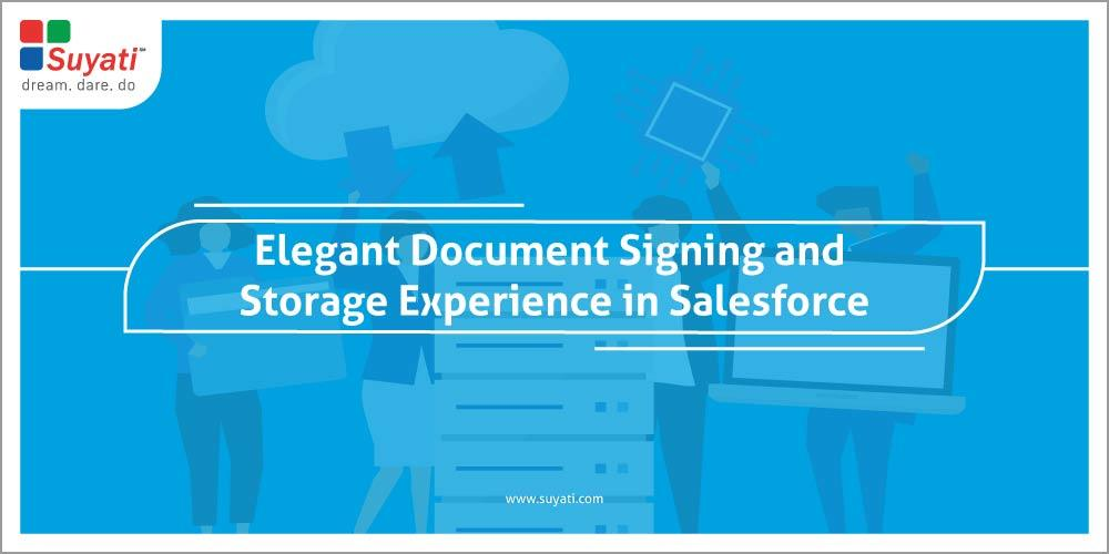 Elegant Document Signing and Storage Experience In Salesforce