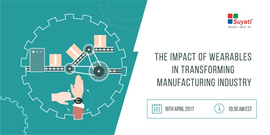 The impact of wearables in transforming manufacturing industry