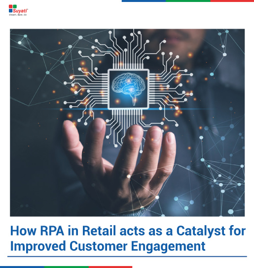 How RPA in Retail acts as a Catalyst for Improved Customer Engagement