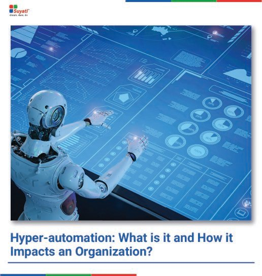 Hyper-automation: What is it and How it Impacts an Organization?